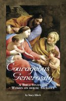 Courageous Generosity: A Bible Study for Women on Heroic Sacrifice