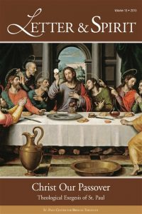Letter & Spirit, Vol. 10: Christ Our Passover: Theological Exegesis of St. Paul