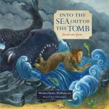 Into the Sea, Out of the Tomb: Jonah and Jesus