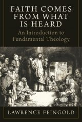 Faith Comes from What Is Heard: An Introduction to Fundamental Theology