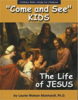 Come and See KIDS: The Life of Jesus