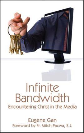 Infinite Bandwidth: Encountering Christ in the Media