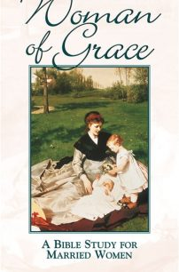 Woman of Grace: A Bible Study for Married Women