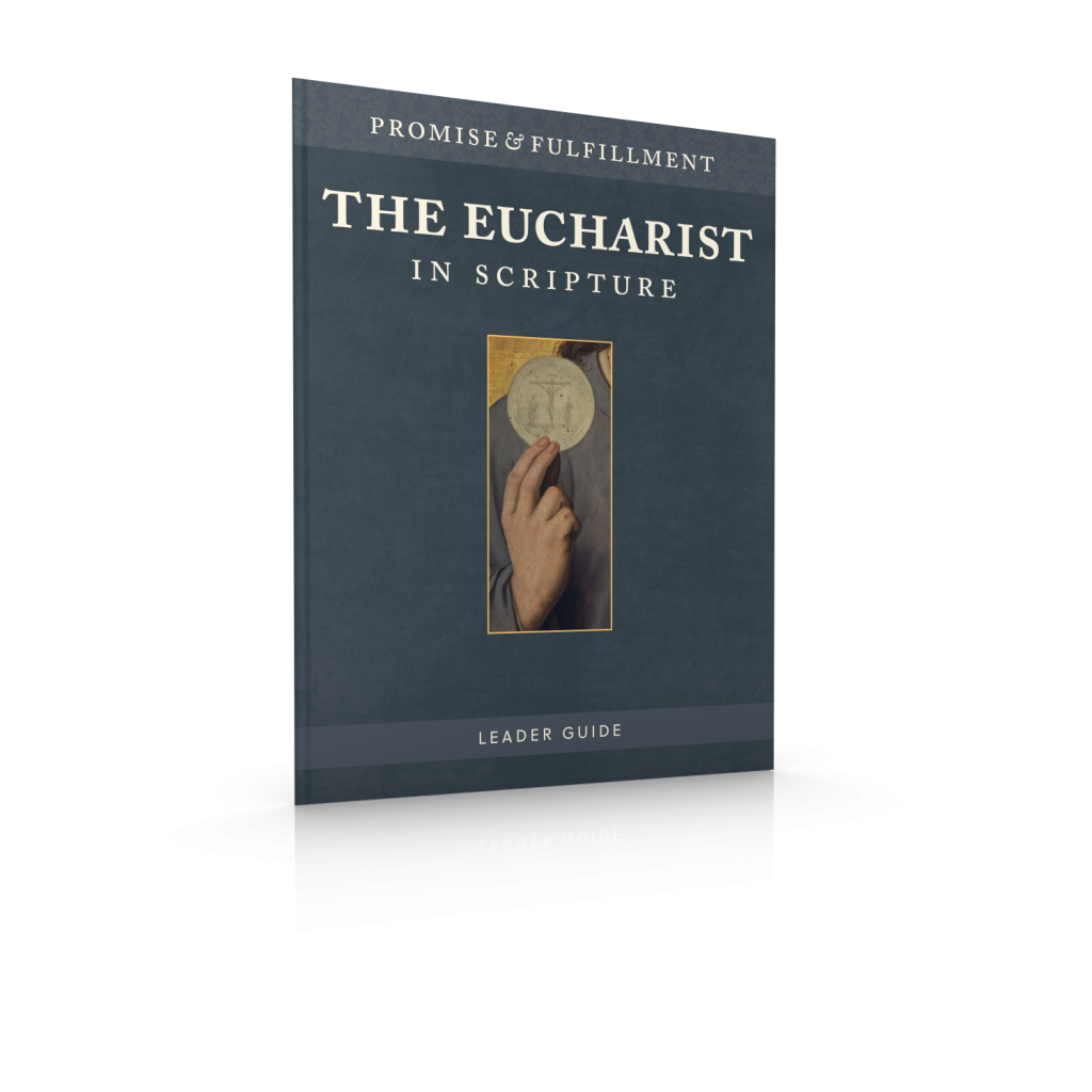 The Eucharist in Scripture Leader Guide