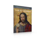 The Eucharist in Scripture Participant Workbook