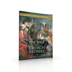 The Bible and the Church Fathers Participant Workbook
